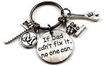 Customized 'If Dad Can't Fix it...No One Can' Keychain