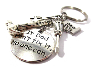 Customized 'If Dad Can't Fix it...No One Can' Keychain Dangle